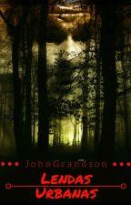 Lendas Urbanas  by JohnGrandson