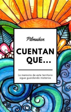 CUENTAN QUE... by Pilmaiken