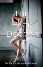 The Pack Doctor by EenieMeenieMinieMo