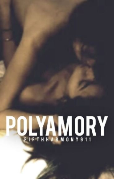 Polyamory (Camren/You Smut)