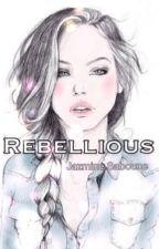 Rebellious #wattys2016 by AHMAYZING_PEGASUS