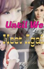 Until We Meet Again(Taeny) by kpopfanme