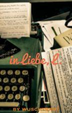in Liebe, L. by wuschtbrot