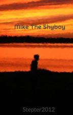 Mike The Shyboy by Stepter2012