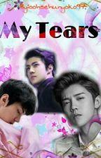 my Tears   [Completed] by DeerWindyokoSeLu