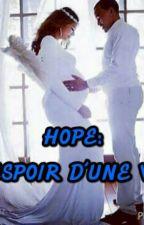Hope: L'espoir d'une vie by lafilledutrone