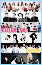 Guide to KPOP by maeyul