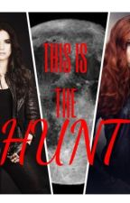 This is The Hunt ( Shadowhunters & Teen Wolf crossover ) by LlxrisftCxstil