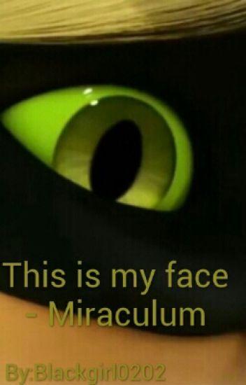 This is my face - Miraculum |ZAKOŃCZONE|