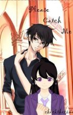 Please Catch Me - Ouran High School Host Club Fan-Fiction by checkthetime