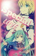 Special Love ( LenKu ) by YukiMiku39