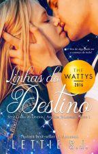 LINHAS DO DESTINO (Vencedor Prêmio Wattys 2016) - Angélica & Lorenzo by lettiesj