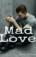 Mad Love  by _entre_libros