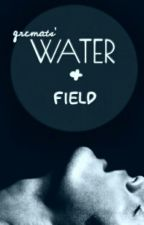Water & Field (SLOW UPDATE)(Chapt. 7-END Private) by grcmats