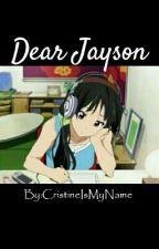 Dear Jayson by CristineIsMyName