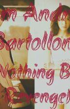 I'm Andrea Bartollome {Nothing but Revenge} by Roses1216