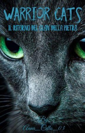 WARRIOR CATS- Il Ritorno Del Clan Della Pietra  by Anna_Cello_03