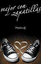 Mejor con zapatillas by missdarcy3