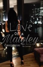 Love Of a Maloley  by Aeiamaggs