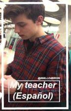 Shawn Mendes: My teacher (Español) by Dearmoonlight95