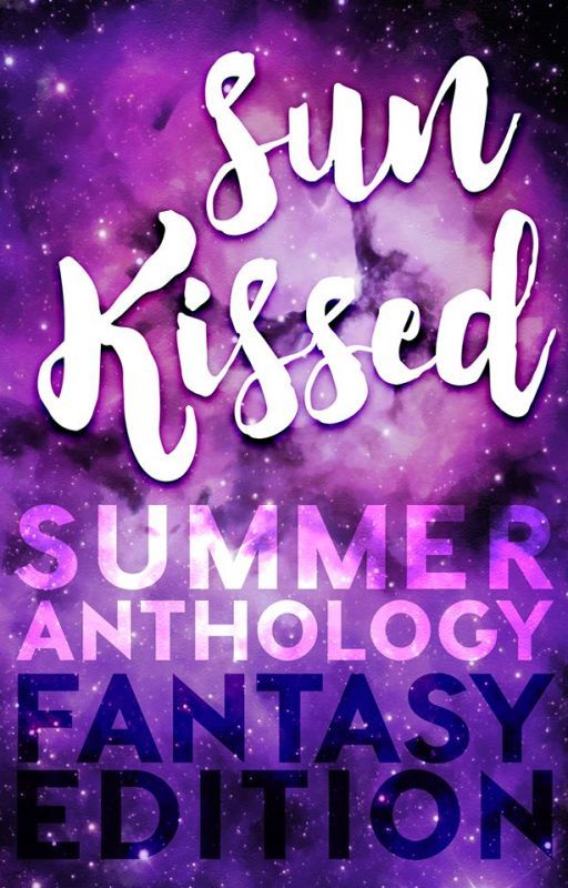Sun Kissed: A Fantasy Anthology by RebeccaSky