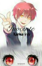 Karma Y Tu  Inocente[Ansatsu Kyoshitsu] by Ayane205