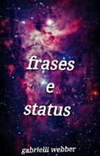 Frases E Status   by GabrielliWebber