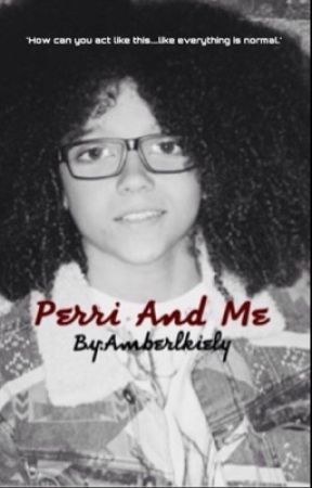 Perri and Me- A romantic fan fic about Perri Kiely by Amberlkiely