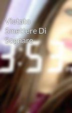 Vietato Smettere Di Sognare by Elisa-benjiefede
