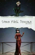 Miraculum : Stara Miłość Powraca ✔ by ilovesleep_x