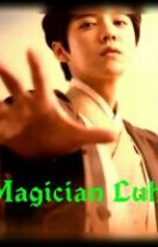 Magician Luhan ( BoOk.2 )(HIATUS) by BlueSpring_04