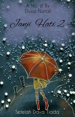 """Janji Hati 2: """"Setelah Dava Tiada"""" by elviranatali"""