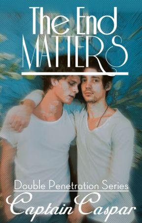 The End Matters (BoyxBoy) by CaptainCaspar