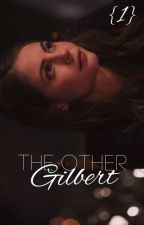 The Other Gilbert by Stormi_faithhope
