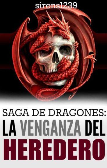 Saga de Dragones: La venganza del Heredero TERMINADA