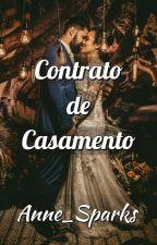 Contrato De Casamento (PARADO) by Anne_Sparks