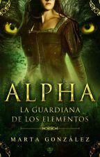 ALPHA: La guardiana de los elementos.  by 27_OnFantasy
