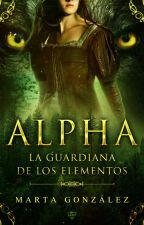 ALPHA: La guardiana de los elementos. by 27_OnFantasy