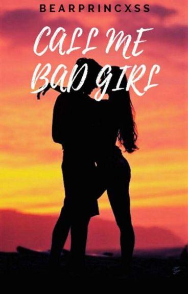 Call Me Bad Girl