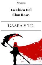 La Chica Del Clan Rose |Gaara Y Tu| by Arween1