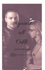 Against all odds: An Olicity fanfic by Oncer993