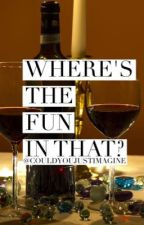 Where's the Fun in That? (Clint x Reader) by n-baku