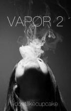 Vapor 2 || HOOD by idontlikecupcake