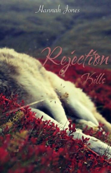 Rejection kills