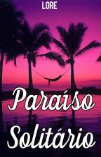 Paraíso Solitário by LorePCarvalho