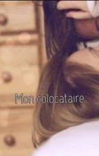 Mon colocataire [EN RÉECRITURE] by LittleBlueBee