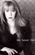 He Never Did by FelicityHaze
