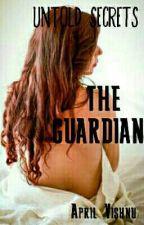 Untold Secrets - The Guardian by AprilVishnu