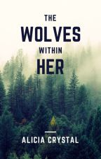 The Wolves Within Her by alicia_hulegaard20