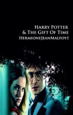 Harry Potter & The Gift Of Time  by HermioneJeanMalfoy1